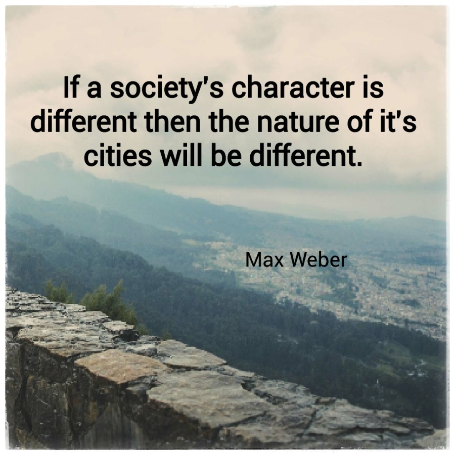 Nature of cities quote Max Weber